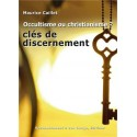 Occultisme ou christianisme ? - Maurice Caillet