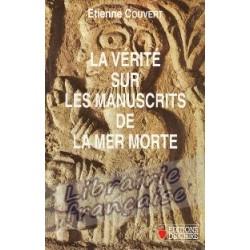La vérité sur les manuscrits de la Mer Morte - Etienne Couvert