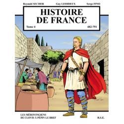 BD Histoire de France T4 - Les Mérovingiens de Clovis à Pépin le Bref - Reynald Secher