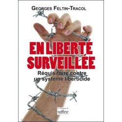 En liberté surveillée - Georges Feltin-Tracol