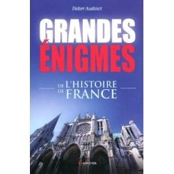 Grandes énigmes de l'Histoire de France - Didier Audinot