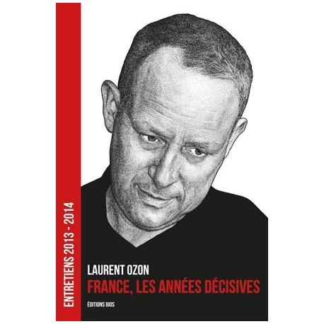 France, les années décisives
