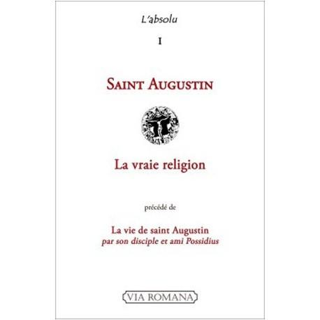 La vraie religion - Saint Augustin