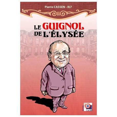 Le guignol de l'Elysée - Pierre Cassen
