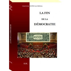 La fin de la démocratie - Christophe Buffin de Chosal
