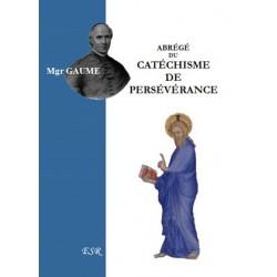 Abrégé du Catéchisme de Persévérance - Mgr Gaume