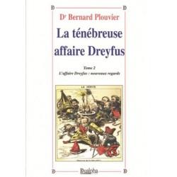 la ténébreuse affaire Dreyfus Tome 1 - Bernard Plouvier