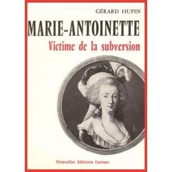 Marie-Antoinette victime de la subversion - Gérard Hupin