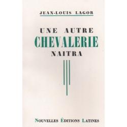 Une nouvelle chevalerie naitra - Jean-Louis Lagor
