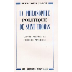La philosophie politique de saint Thomas - Jean-Louis Lagor