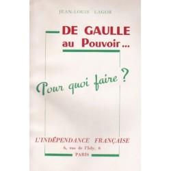 De Gaulle au pouvoir - Jean-Louis Lagor ( Jean Madiran )
