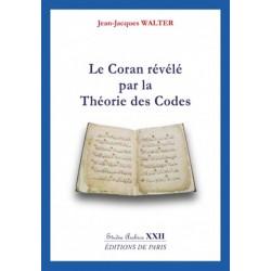 Le Coran révélé par la théorie des codes - Jean-Jacques Walter