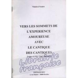 Vers les sommets de l'expérience amoureuse avec le cantique des cantiques - Violette d'André