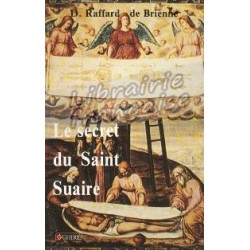 Le secret du Saint Suaire - D. Raffard de Brienne