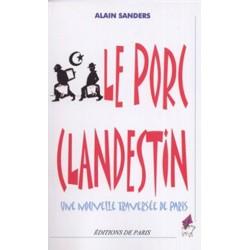 Le porc clandestin - Alain Sanders