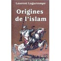 Origines de l'Islam - Laurent Lagartempe
