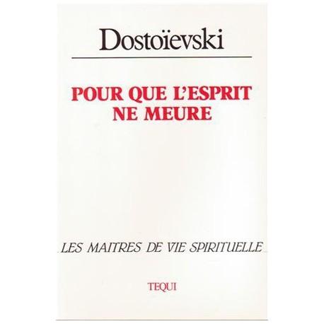 Pour que l'esprit ne meure - Dostoïevski