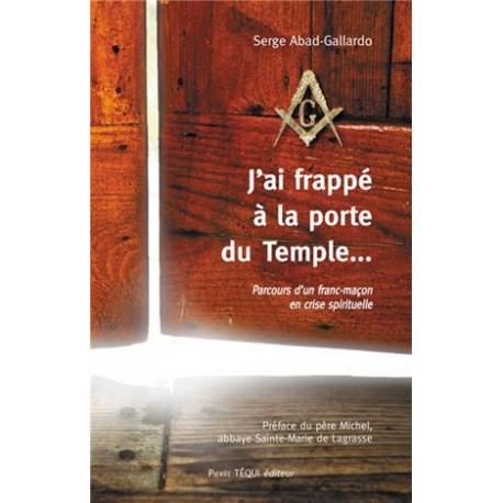 J'ai frappé à la porte du temple - Serge Abad-Gallardo