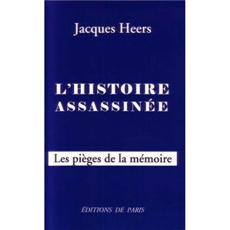 L'Histoire assassinée - Jacques Heers
