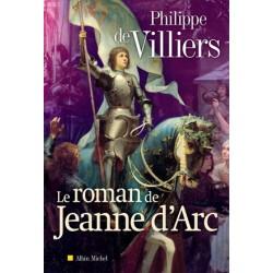 Le roman de Jeanne d'Arc - Philippe de Villiers
