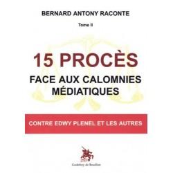 15 procès face aux calomnies médiatiques - Bernard Antony