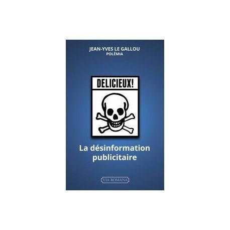 La désinformation publicitaire - Jean-Yves Le Gallou