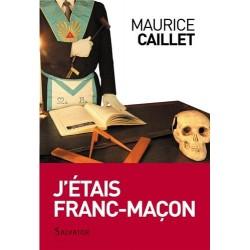 J'étais franc-maçon - Maurice Caillet