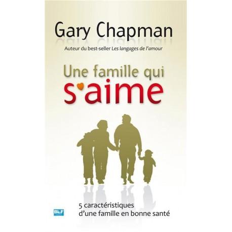Une famille qui s'aime - Gary Chapman