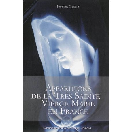Apparitions de la Très Sainte Vierge Marie en France -Jocelyne Genton