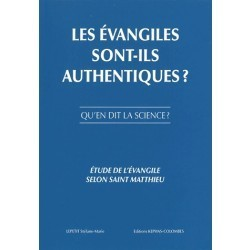 Les évangiles sont-ils authentiques - Stéfane-Marie LEPETIT