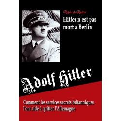 Hitler n'est pas mort à Berlin - Robin de Ruiter