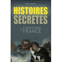 Histoires secrètes de l'Histoire de France - Didier Audinot