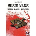 Musulmans vous nous mentez - Hubert Lemaire