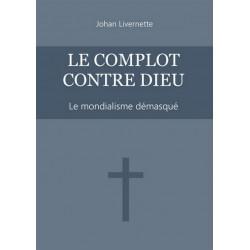 Le complot contre Dieu - Johan Livernette