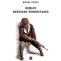 Berlin, derniers témoignages - Henri Fenet