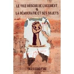 Le vice obscur de l'Occident & La démocratie et ses sujets - Massimo Fini