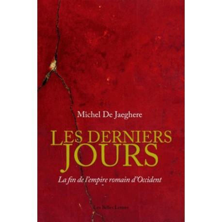 Les derniers jours - Michel De Jaeghere