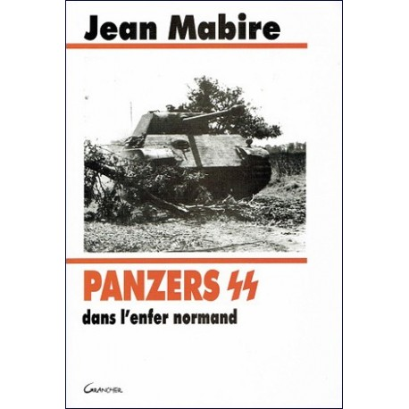 Panzers SS dans l'enfer normand - Jean Mabire