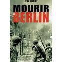 Mourir à Berlin - Jean Mabire