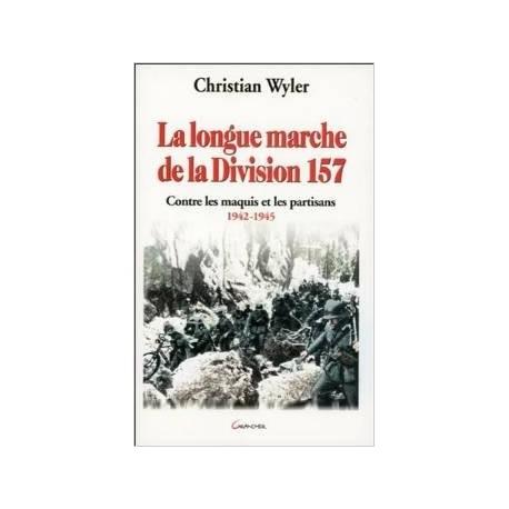 La longue marche de la Division 157 - Christian Wyler