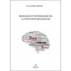Biologie et pathologie de la fonction religieuse - Dr André Gernez