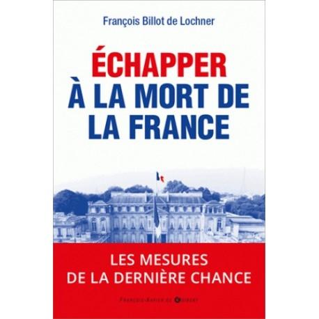 Echapper à la mort de la France - François Billot de Lochner