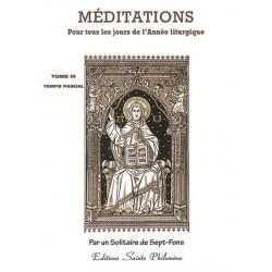 Méditations pour tous les jours de l'Année liturgique - T 3 - Temps Pascal