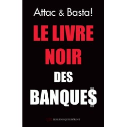 Le livre noir des banques - ATTAC & Basta!