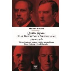 Quatre figures de la révolution conservatrice allemande - Alain de Benoist