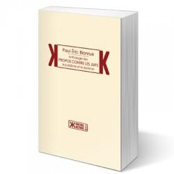 Anthologie des propos contre les Juifs, le judaïsme et le sionisme - Blanrue