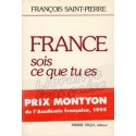 France, sois ce que tu es - François Saint-Pierre