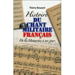Histoire du chant militaire français - Thierry Bouzard