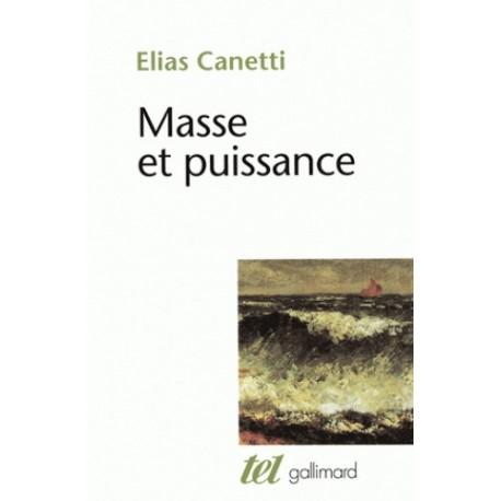 Masse et puissance - Elias Canetti