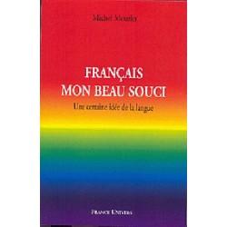Français, mon beau souci - Michel Mourlet